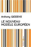 echange, troc Anthony Giddens - Le nouveau modèle européen