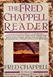 The Fred Chappell Reader (0312050925) by Chappell, Fred