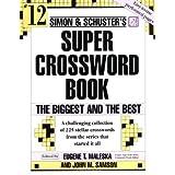 Simon and Schuster Super Crossword Puzzle Book #12: The Biggest and the Best (Simon & Schuster Super Crossword Books) ~ John M. Samson