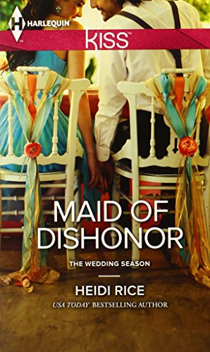 Image of Maid of Dishonor (Harlequin KISS\The Wedding Season)
