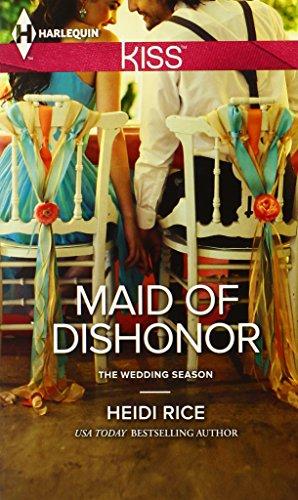 Maid of Dishonor (Harlequin KISSThe Wedding Season)