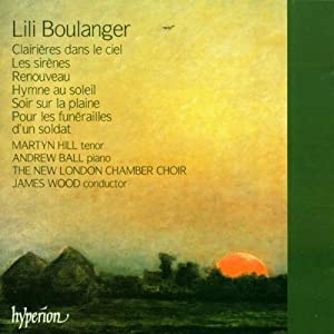 Boulanger Vocal Works from Hyperion
