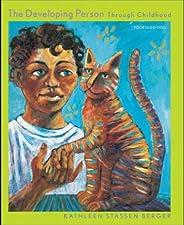 Developing Person Through Childhood by Kathleen Stassen Berger
