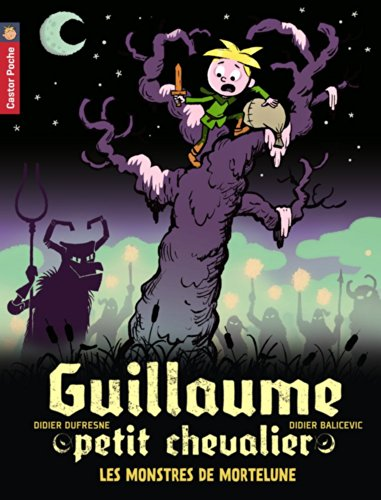 Guillaume petit chevalier (11) : Les Monstres de Mortelune
