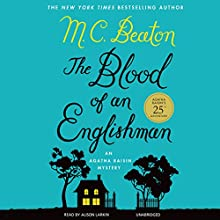 The Blood of an Englishman: The Agatha Raisin Mysteries, Book 25 (       UNABRIDGED) by M. C. Beaton Narrated by Alison Larkin
