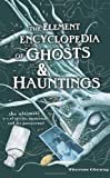 img - for Element Encyclopedia of Ghosts and Hauntings: The Ultimate A-Z of Spirits, Mysteries and the Paranormal book / textbook / text book