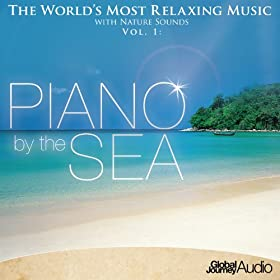 The World's Most Relaxing Music with Nature Sounds, Vol.1: Piano by the Sea