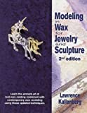 img - for By Lawrence Kallenberg Modeling in Wax for Jewelry and Sculpture (Jewelry Crafts) (2nd Second Edition) [Paperback] book / textbook / text book