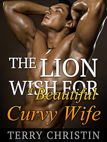 Free Kindle Book : ROMANCE: The Lion Wish for a Beautiful Curvy Wife (Romance, BBW Shape Shifter Romance) (BBW Paranormal Vampire Shifter Short Stories)