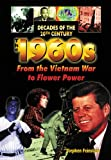 img - for The 1960's from the Vietnam War to Flower Power (Decades of the Twentieth Century) book / textbook / text book