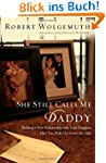 She Still Calls Me Daddy: Building a...