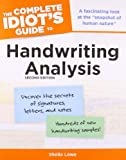 The Complete Idiot's Guide to Handwriting Analysis, 2nd Edition (Idiot's Guides)