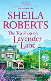 The Tea Shop on Lavender Lane (Life in Icicle Falls) (English Edition)