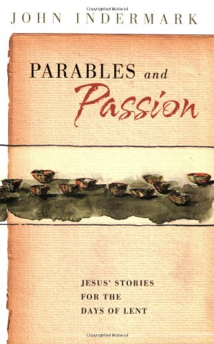 Parables and Passion: Jesus Stories for the Days of Lent