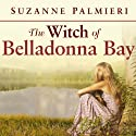 The Witch of Belladonna Bay (       UNABRIDGED) by Suzanne Palmieri Narrated by Hillary Huber, Cris Dukehart, Johanna Parker