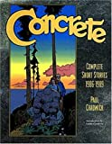 Concrete: Complete Short Stories 1986-1989 (1569711143) by Chadwick, Paul