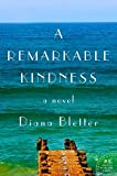 A Remarkable Kindness: A Novel