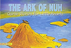 The Ark of Nuh (Quran Stories for Little Hearts)