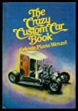 The Crazy Custom Car Book