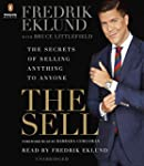 The Sell: The Secrets of Selling Anyt...