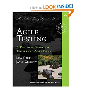 Agile Testing: A Practical Guide for Testers and Agile Teams [Paperback]
