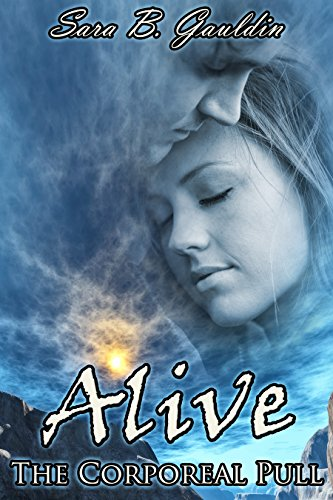 Alive: The Corporeal Pull by Sara Gauldin