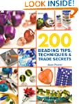 200 Beading Tips, Techniques & Trade...