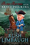 By Rush Limbaugh - Rush Revere and the Brave Pilgrims: Time-Travel Adventures with Exceptional Americans (9/29/13)
