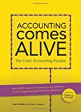 Accounting Comes Alive - The Color Accounting Parable Paper book ISBN:1450769608