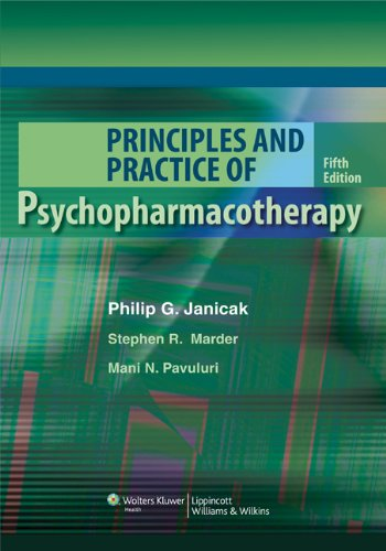 Principles and Practice of Psychopharmacotherapy (PRINCIPLES & PRAC PSYCHOPHARMACOTHERAPY (JANICAK))