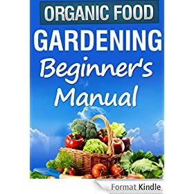 Organic Gardening Beginner's Manual (English Edition)