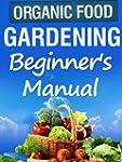 Organic Gardening Beginner's Manual (...