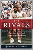 By Johnette Howard The Rivals: Chris Evert vs. Martina Navratilova Their Epic Duels and Extraordinary Friendship (First Edition/First Printing) [Hardcover]