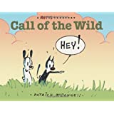 Call of the Wild: A MUTTS Comic Strip Treasury (Mutts Treasury) ~ Patrick McDonnell