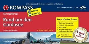 Rund um den Gardasee: Fahrradführer mit Top-Routenkarten im optimalen Maßstab.