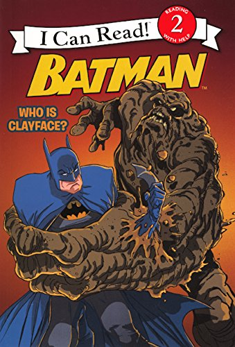 Batman: Who Is Clayface? (I Can Read! Reading 2 With Help)