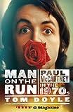 Man on the Run: Paul McCartney in the 1970s