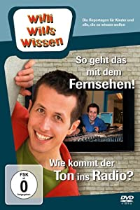 Willi will's wissen - So geht das mit dem Fernsehen! / Wie komt der Ton ins Radio?