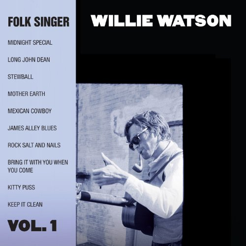 Willie Watson-Folk Singer Vol 1-(Promo)-2014-404 Download