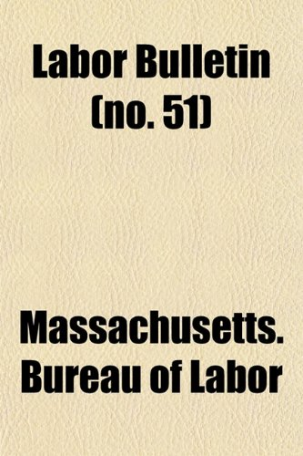 Labor Bulletin (no. 51)
