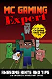 Over 500 Awesome Hints & Tips - Minecraft: An Unofficial Minecraft Guide (MC Gaming Expert - Unofficial Minecraft Guides Book 2)