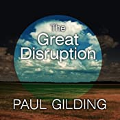 The Great Disruption: Why the Climate Crisis Will Bring on the End of Shopping and the Birth of a New World | [Paul Gilding]