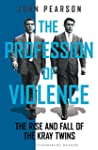 The Profession of Violence: The Rise...