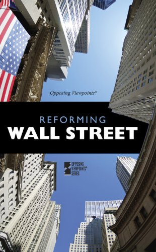 Reforming Wall Street (Opposing Viewpoints)