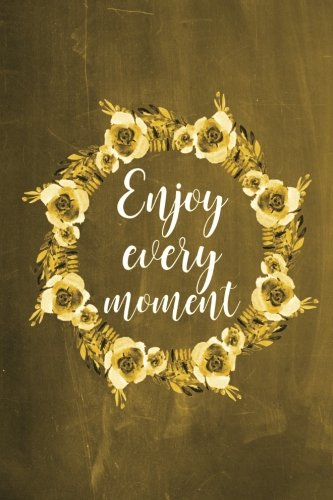chalkboard-journal-enjoy-every-moment-yellow-100-page-6-x-9-ruled-notebook-inspirational-journal-bla
