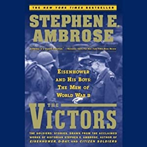 The Victors: Eisenhower and His Boys: The Men of World War II | [Stephen E. Ambrose]