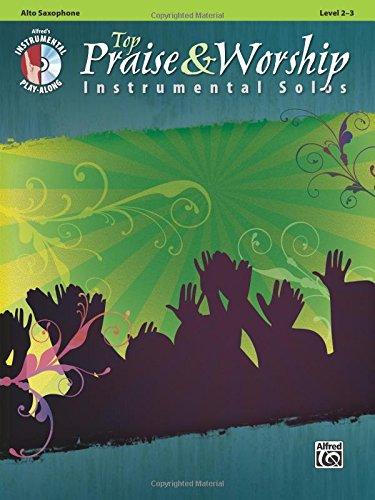 Top Praise & Worship Instrumental Solos: Alto Sax (Book & CD) (Instrumental Solo Series)