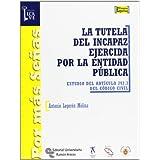 La tutela del incapaz ejercida por la entidad pública: Estudio del artículo 239.3 del Código Civil (Por más Señas.La...