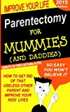 Ms Phema Nyst Parentectomy For Mummies (and Daddies): How to get rid of that unwanted other parent, stop access and get sole custody