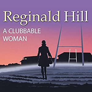 A Clubbable Woman: Dalziel and Pascoe, Book 1 | [Reginald Hill]
